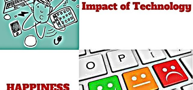 Impact of Technology in our Daily Lives Essay   Are We Happier Than Our Forefathers Were?