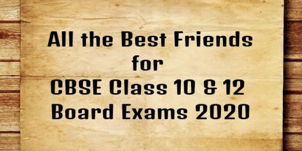 All the Best Friends for CBSE Board Exams 2020