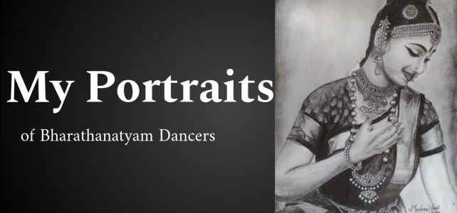 My Portraits of Bharathanatyam Dancers Video | Art by Meghna