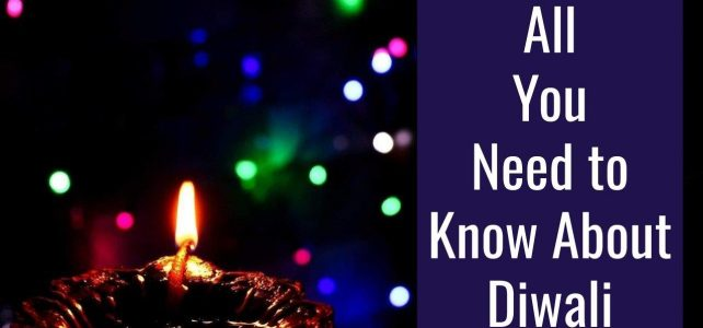 All You Need to Know About Diwali | Everyone's Favourite Festival