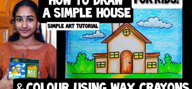 How to Draw A Simple House | Colour using Wax Crayons | Tutorial for Kids and Beginners