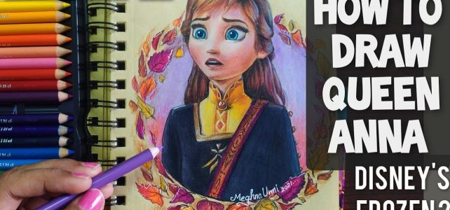 How to Color Queen Anna from Frozen 2 Video | Art by Meghna